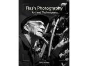 Flash Photography Publisher: Trafalgar Square Publish Date: 4/1/2015 Language: ENGLISH Pages: 192 Weight: 1.76 ISBN-13: 9781847977663 Dewey: 771