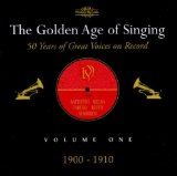 Golden Age of Singing 1: 1900-1910