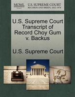 U.s. Supreme Court Transcript Of Record Choy Gum V. Backus