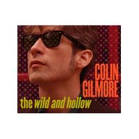 Colin Gilmore - Wild and Hollow (Music CD)
