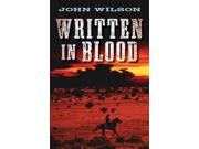 Written in Blood Binding: Paperback Publisher: Orca Book Pub Publish Date: 2010/10/01 Synopsis: In the 1870s, Jim Doolen leaves British Columbia for the Mexican border in search of the father who left ten years earlier, following a clue in the letter his father left in a gun case, and finds violence and a bloody family history