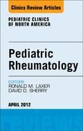 Pediatric Rheumatology,  An Issue Of Pediatric Clinics