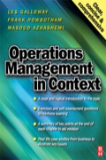 Operations Management in Context is a straightforward and accessible text which provides students with a good grounding in the theory and practice of operations management and its role within organisations