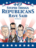 449 Stupid Things Republicans Have Said
