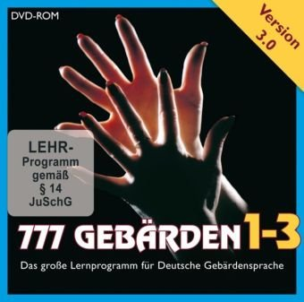 777 Gebärden 1-3. Version 3.0 Das große Lernprogramm für Deu