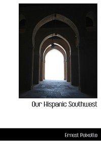 Our Hispanic Southwest