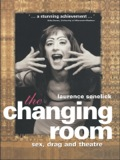 The answers to these questions - and much, much more - are to be found in The Changing Room , which traces the origins and variations of theatrical cross-dressing through the ages and across cultures