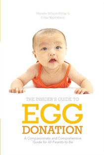 Insider''s Guide to Egg Donation