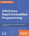 An annotated guide to program and develop GNU/Linux Embedded systems quickly About This Book • Rapidly design and build powerful prototypes for GNU/Linux Embedded systems • Become familiar with the workings of GNU/Linux Embedded systems and how to manage its peripherals • Write, monitor, and configure applications quickly and effectively, manage an external micro-controller, and use it as co-processor for real-time tasks Who This Book Is For This book targets Embedded System developers and GNU/Linux programmers who would like to program Embedded Systems and perform Embedded development