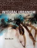 Integral Urbanism is an ambitious and forward-looking theory of urbanism that offers a new model of urban life