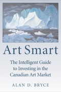 Art Smart is a comprehensive guide to the Canadian art market for both  novice and experienced collectors