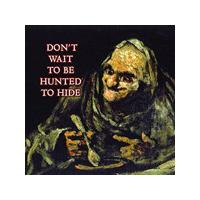 David Cronenberg's Wife - Don't Wait To Be Hunted (Music CD)