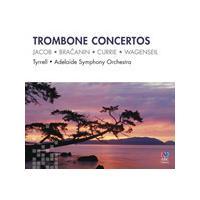 Trombone Concertos: Jacob, Bracanin, Currie, Wagenser (Music CD)