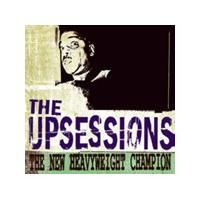 Upsessions (The) - New Heavyweight Champion (Music CD)