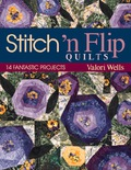Stitch 'n Flip your way to sensational quilts using this popular, traditional technique! Valori Wells' fresh new designs offer flexibility and inspiration for everyone, from beginners to seasoned quiltmakers