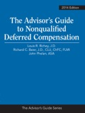 The Advisor's Guide to Nonqualified Deferred Compensation, 2014 Edition, is a comprehensive, but user-friendly resource that makes it easier than ever to create plans and maintain compliance in this highly regulated and increasingly complex area
