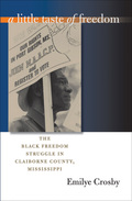 A Little Taste Of Freedom: The Black Freedom Struggle In Claiborne County, Mississippi