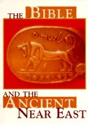 Bible And The Ancient Near East Revised Edition