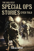 In The Greatest Special Ops Stories Ever Told, editor Tom McCarthy has pulled together some of the finest writings about Special Operations that capture readers imaginations, meticulously culled from books, magazines, movies, and elsewhere