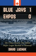 Blue Jays 1, Expos 0: The Urban Rivalry That Killed Major League Baseball In Montreal