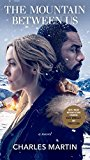 The Mountain Between Us (Movie Tie-In): A Novel