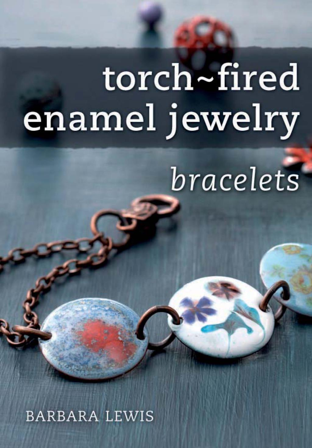 Torch-fired Enamel Jewelry  Bracelets (ebook)