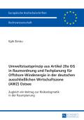 Umweltstaatsprinzip Aus Artikel 20a Gg In Raumordnung Und Fachplanung Fuer Offshore-windenergie In Der Deutschen Ausschließlichen Wirtschaftszone (awz) Ostsee