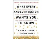 What Every Angel Investor Wants You to Know: An Insider Reveals How to Get Smart Funding for Your Billion Dollar Idea Publisher: McGraw-Hill Publish Date: 3/26/2013 Language: ENGLISH Pages: 228 Weight: 1.69 ISBN-13: 9780071800716 Dewey: 658.15/224