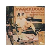 Swamp Dogg - Total Destruction to Your Mind (Music CD)