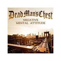 Dead Man's Chest - Negative Mental Attitude (Music CD)