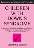 This practical handbook offers advice on strategies for meeting the special educational needs of children with Down's syndrome in mainstream schools