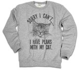 Sorry I cant..I Have Plans With My Cat Ladies & Mens Unisex Loose Fit Slogan Sweater