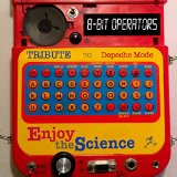 8-Bit Operators: Enjoy The Science: Tribute To Depeche Mode