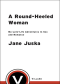 """Round-heeled"" is an old-fashioned label for a woman who is promiscuous—someone who nowadays might be called ""easy."" It's a surprising way for a cultured English teacher with a passion for the novels of Anthony Trollope to describe herself, but then that's just the first of many surprises to be found in this poignant, funny, utterly unique memoir"