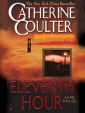 From the #1 New York Times bestselling author, Catherine Coulter, comes Eleventh Hour