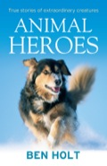 Animal Heroes is full of stories of astonishing courage shown by family pets and wild animals alike.Read about: • the amazing courage of Stubby, a stray dog who braved the front line with soldiers in World War I; • the resourcefulness of Moko, a bottlenose dolphin which guided a mother whale and her calf back out to sea; and • the gentle empathy of Magic, a miniature pony which helped a woman speak again after three years of silence.These and many more accounts of extraordinary feats by an array of animals will warm your heart even as they stun you.'An absolute must-read for anyone who has ever been humbled by tales of a helping paw (or wing or flipper or hoof) in times of peril.' PetFocus'Get the tissues out! A compilation of heart-warming tales of animals who have gone above and beyond the call of duty.' The Cat