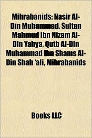 Mihrabanids: Nasir Al-Din Muhammad, Sultan Mahmud Ibn Nizam Al-Din Yahya, Qutb Al-Din Muhammad Ibn Shams Al-Din Shah 'ali