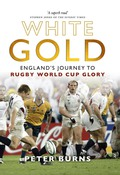 White Gold is a study of how and why England, the biggest and wealthiest rugby country on the planet, never dominated the game it invented on a global scale - until Clive Woodward took charge from 1997 to 2004