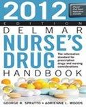 Delmar Nurse''s Drug Handbook 2012 Edition