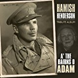 A' The Bairns O' Adam, Hamish Henderson Tribute Album