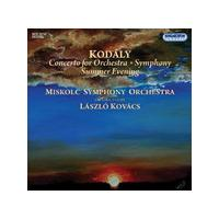 Zoltan Kodaly: Concerto for Orchestra; Symphony; Summer Evening (Music CD)