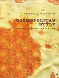 In this broad-ranging and ambitious intervention in the debates over the politics, ethics, and aesthetics of cosmopolitanism, Rebecca L