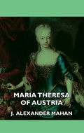 This book contains the biography of Maria Theresa of Austria, the only female ruler of the Habsburg Dominions written by J