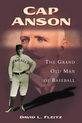 "Cap Anson's plaque at the Baseball Hall of Fame sums up his career with admirable simplicity: ""The greatest hitter and greatest National League player-manager of the 19th century."" Anson helped make baseball the national pastime"