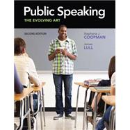 Public Speaking The Evolving Art (with CourseMate with Interactive Video Activities, Speech Studio, Audio Study Tool, SpeechBuilder Express, InfoTrac 1-Semester