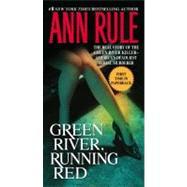 Green River, Running Red The Real Story of the Green River Killer--America's Deadliest Serial Murderer