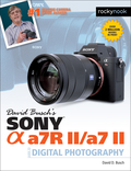 David Busch's Sony Alpha a7 II/a7 R II Guide to Digital Photography is the much-anticipated comprehensive resource and reference for two of the hottest cameras on the market today