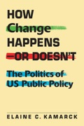 How Change Happens—or Doesn't: The Politics Of Us Public Policy