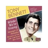 Tony Bennett - While We're Young (Original Recordings 1950-1955)