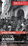 La guerre de Vendée: L'Insurrection Contre-Révolutionnaire De 1793 (French Edition)